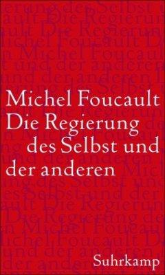 Die Regierung des Selbst und der anderen - Foucault, Michel