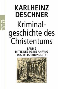 Kriminalgeschichte des Christentums - Deschner, Karlheinz
