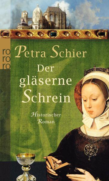 Petra Schier-Der gläserne Schrein-Historischer Roman<