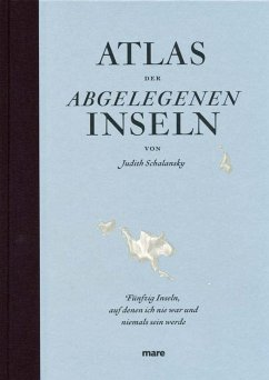 Atlas der abgelegenen Inseln - Schalansky, Judith