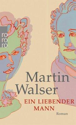 Ein liebender Mann - Walser, Martin
