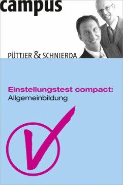 Einstellungstest compact: Allgemeinbildung - Püttjer, Christian; Schnierda, Uwe