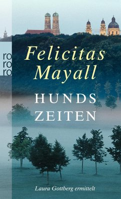 Hundszeiten / Laura Gottberg Bd.5 - Mayall, Felicitas