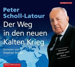 Der Weg in den neuen Kalten Krieg, 4 Audio-CDs - Scholl-Latour, Peter