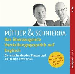 Das überzeugende Vorstellungsgespräch auf Englisch, 2 Audio-CDs - Püttjer, Christian; Schnierda, Uwe