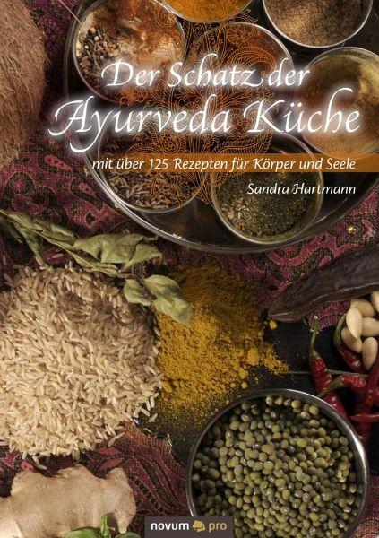 Der Schatz der Ayurveda Küche von Sandra Hartmann - Buch - buecher.de