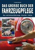 Das große Buch der Fahrzeugpflege