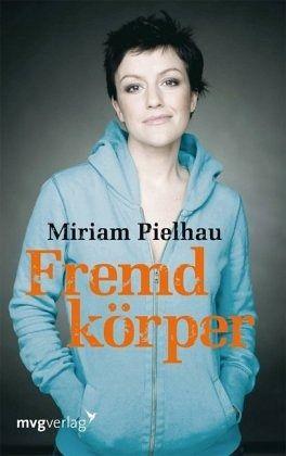 Fremdkörper - Pielhau, Miriam