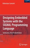 Designing Embedded Systems with the SIGNAL Programming Language