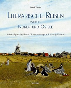 Literarische Reisen zwischen Nord- und Ostsee - Trende, Frank