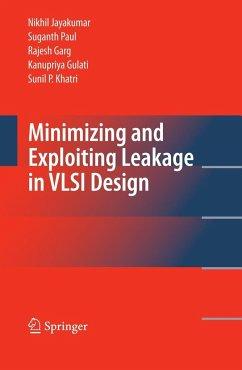 Minimizing and Exploiting Leakage in VLSI Design - Jayakumar, Nikhil;Paul, Suganth;Garg, Rajesh