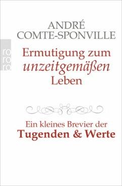 Ermutigung zum unzeitgemäßen Leben - Comte-Sponville, André