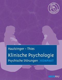 Klinische Psychologie: Psychische Störungen kompakt - Hautzinger, Martin; Thies, Elisabeth