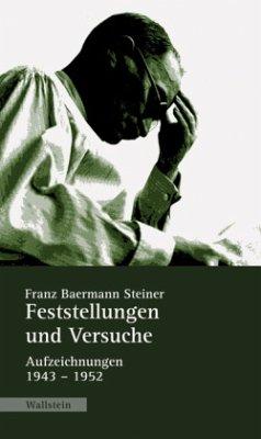 Feststellungen und Versuche - Steiner, Franz B.