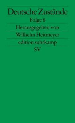 Deutsche Zustände - Heitmeyer, Wilhelm (Hrsg.)