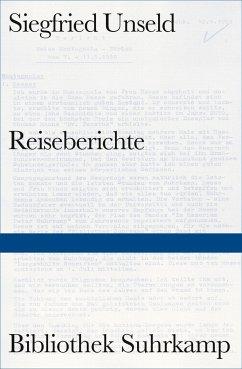 Reiseberichte - Unseld, Siegfried