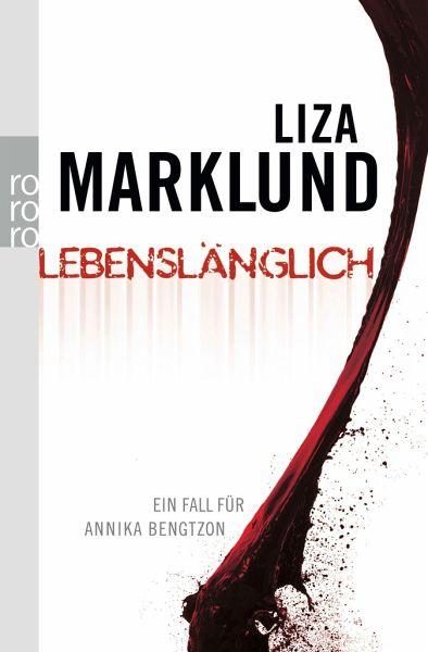 Lebenslänglich / Annika Bengtzon Bd.7 - Marklund, Liza
