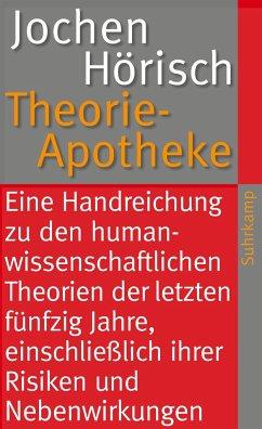 Theorie-Apotheke - Hörisch, Jochen