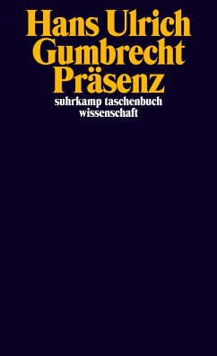 Präsenz - Gumbrecht, Hans U.