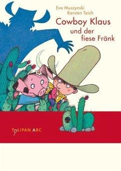 Cowboy Klaus und der fiese Fränk / Cowboy Klaus Bd.3