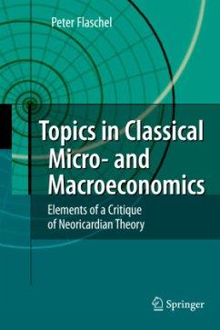 Topics in Classical Micro- and Macroeconomics - Flaschel, Peter
