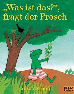 Was ist das, fragt der Frosch - Velthuijs, Max