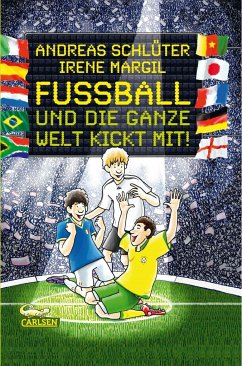 Fußball und die ganze Welt kickt mit! / Fußball und ... Bd.3 - Margil, Irene; Schlüter, Andreas