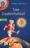 Tom und der Zauberfußball / Tom Bd.1