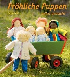 Fröhliche Puppen selbst gemacht - Jaffke, Freya