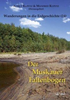 Der Muskauer Faltenbogen / Wanderungen in die Erdgeschichte Bd.24