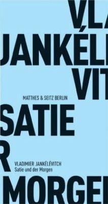 Satie und der Morgen - Jankélévitch, Vladimir