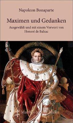 Maximen und Gedanken - Napoleon I. Bonaparte, Kaiser