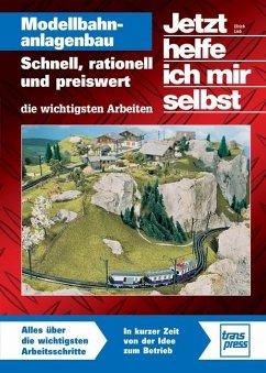 Modellbahnanlagenbau Schnell, rationell und preiswert - Lieb, Ulrich