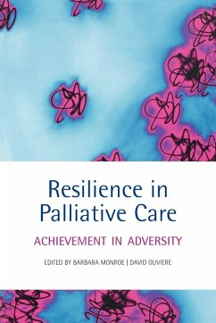 Resilience in Palliative Care Achievement in adversity - Monroe, Barbara; Oliviere, David