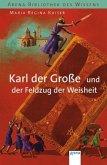 Karl der Große und der Feldzug der Weisheit / Lebendige Geschichte