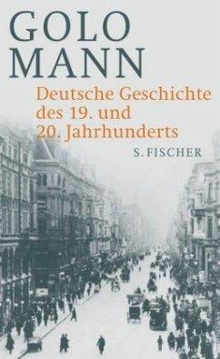 Deutsche Geschichte des 19. und 20. Jahrhunderts - Mann, Golo