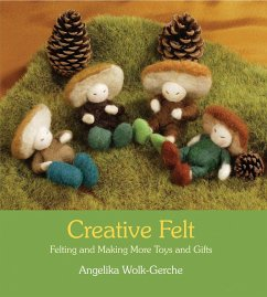 Creative Felt: Felting and Making More Toys and Gifts - Wolk-Gerche, Angelika