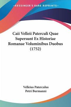 Caii Velleii Paterculi Quae Supersunt Ex Historiae Romanae Voluminibus Duobus (1752)