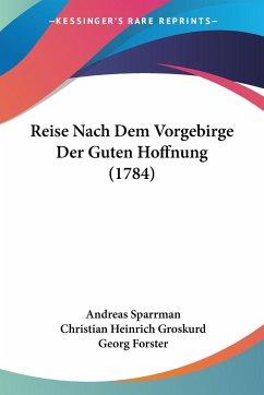 Reise Nach Dem Vorgebirge Der Guten Hoffnung (1784)