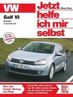 Golf VI Benziner / Jetzt helfe ich mir selbst Bd.269 - Korp, Dieter