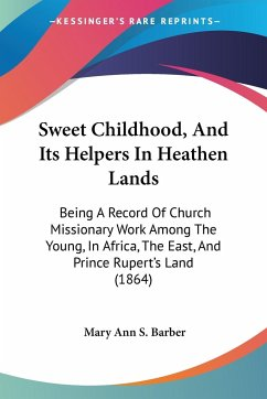 Sweet Childhood, And Its Helpers In Heathen Lands