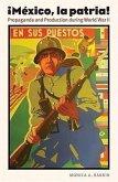Mexico, La Patria: Propaganda and Production During World War II
