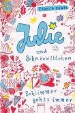 Julie und Schneewittchen / Schlimmer geht's immer Bd.1
