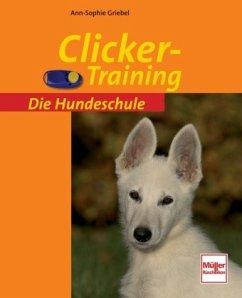 Clickertraining - Griebel, Ann-Sophie