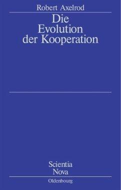 Die Evolution der Kooperation - Axelrod, Robert