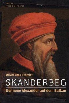 Skanderbeg - Schmitt, Oliver J.