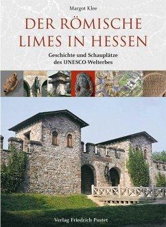 Der römische Limes in Hessen - Klee, Margot