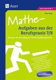 Mathe-Aufgaben aus der Berufspraxis, Klasse 7/8