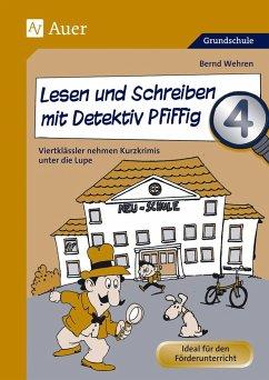 Lesen und Schreiben mit Detektiv Pfiffig, Klasse 4 - Wehren, Bernd