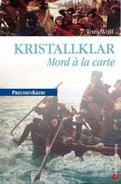 Kristallklar / Preußen Krimi Bd.10 - Wolf, Tom